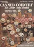 Canned Country Jar Lids in Cross Stitch | Cover: Variety of Designs for Jar Lids